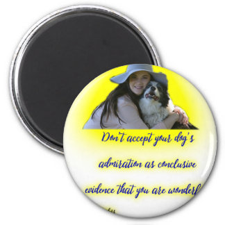 Don't accept your dog's admiration magnet