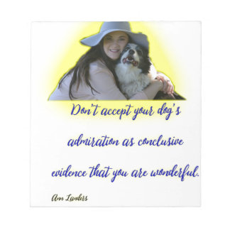 Don't accept your dog's admiration notepad