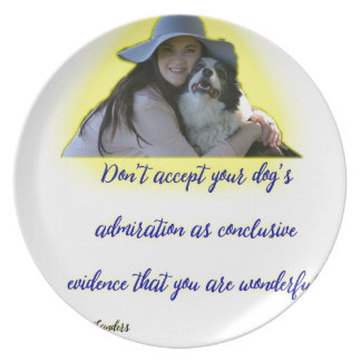 Don't accept your dog's admiration plate