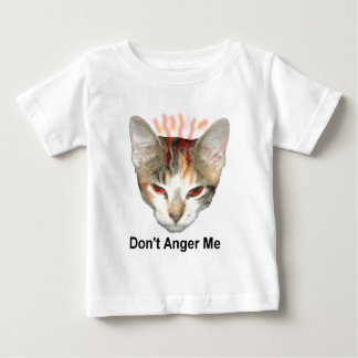 Don't Anger Me Baby T-Shirt