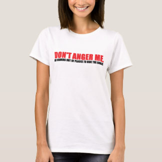 DON'T ANGER ME tee
