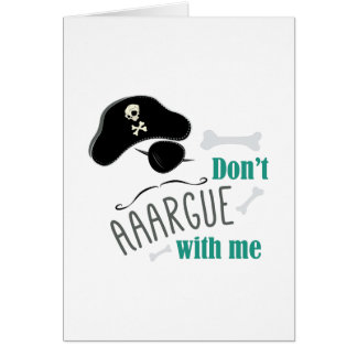 Dont Argue Greeting Card