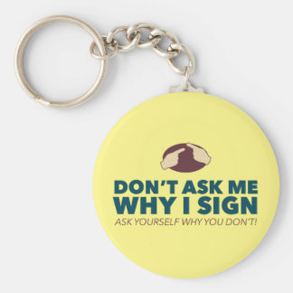 Don't ask me why I sign. an ASL key ring