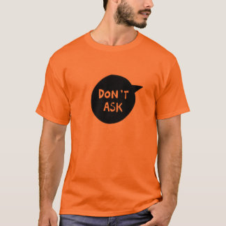 dont ask t shirt