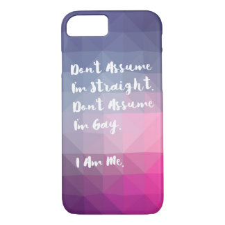 Don't Assume I'm Straight Don't Assume I'm Gay iPhone 7 Case