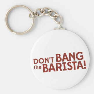 Don't Bang the Barista! - Literary merchandise Basic Round Button Keychain