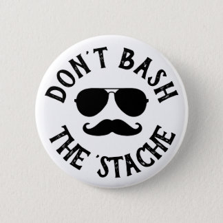 Don't Bash the Stache 2 Inch Round Button