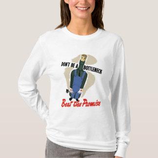 Don't Be A Bottleneck T-Shirt