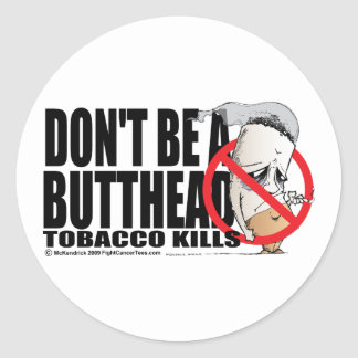 Don't Be A Butthead Round Sticker