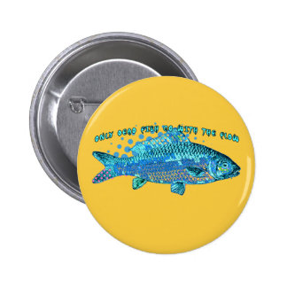 Don't be a Dead Fish 2 Inch Round Button