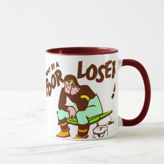 Don't be a Poor Loser Mug