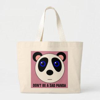 DON'T BE A SAD PANDA BEAR funny Totes