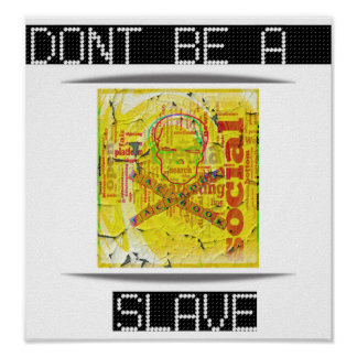 dont BE A slave Poster
