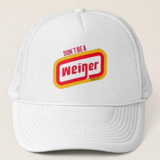Don't Be A Weiner Trucker Hat