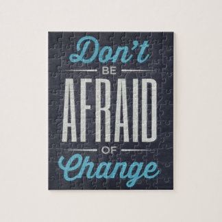 Don't Be Afraid Of Change Typography Quote Puzzles