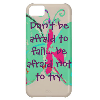 Don't be afraid to fail, phonecase iPhone 5C case