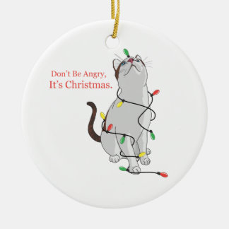 Don't Be Angry, It's Christmas Ornament