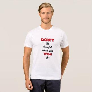 Don't Be careful T-shirt