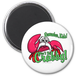 Don't Be Crabby 2 Inch Round Magnet
