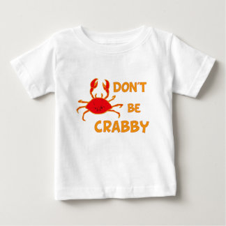 Don't Be Crabby Tshirt