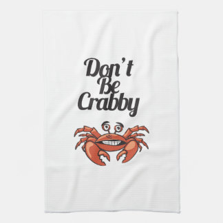 """Don't Be Crabby"" Typography with Cute Crab Kitchen Towel"
