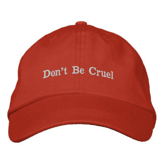 Don't Be Cruel Embroidered Hat