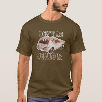 Don't Be Jealous Hooptie Shirt