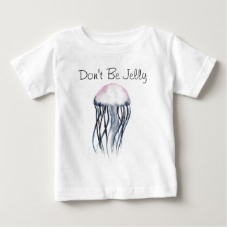 Don't Be Jelly Baby T-Shirt