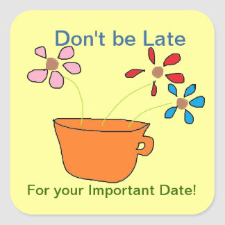 Don't be Late  Appointment Stickers