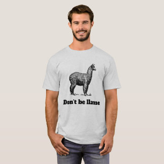 Don't Be Llame Shirt