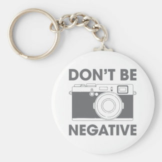 Don't Be Negative Keychain