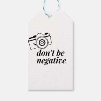 Don't Be Negative- Photography Shirt Gift Tags