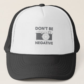 Don't Be Negative Trucker Hat