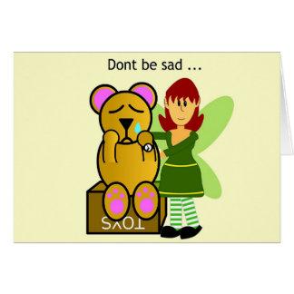 Dont be sad greeting card