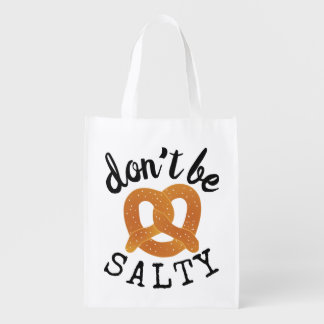 Don't Be Salty Funny Pretzel Pun Reusable Grocery Bag