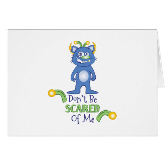 Dont Be Scared Greeting Card
