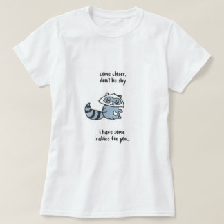 Don't Be Shy Raccoon T-Shirt