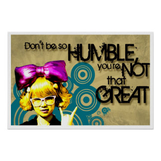 Don't be so Humble Poster