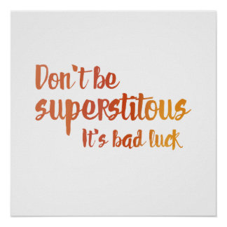Don't Be Superstitous Poster