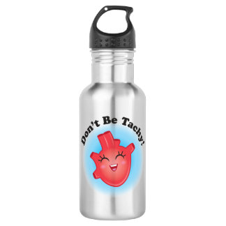 Don't Be Tachy Nurse Water Bottle