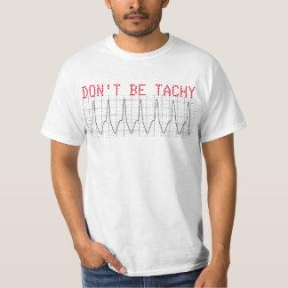 Don't Be Tachy T-Shirt