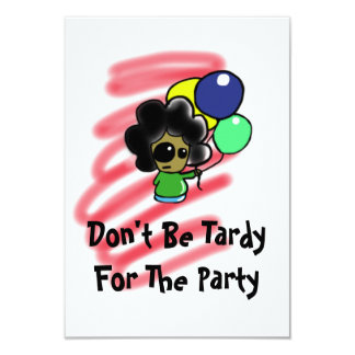 """Dont Be Tardy For the Party Invatation 3.5"""" X 5"""" Invitation Card"""