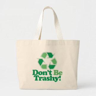 Don't Be Trashy Jumbo Tote Bag