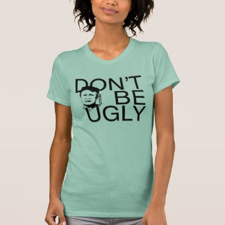 """""""DON'T BE UGLY"""" Phyllis branded women's T-Shirt"""