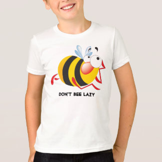 Don't Bee Lazy Shirt for Kids