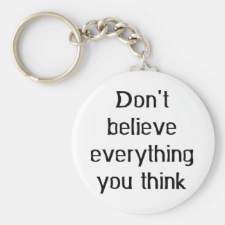 don't believe everything keychain