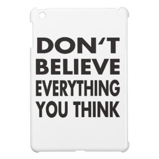Don't believe everything you think cover for the iPad mini
