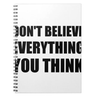 Dont Believe Everything You Think Notebook