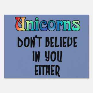 Don't Believe In Unicorns Sign