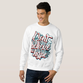 Don't Believe The Hype Ramirez Sweatshirt